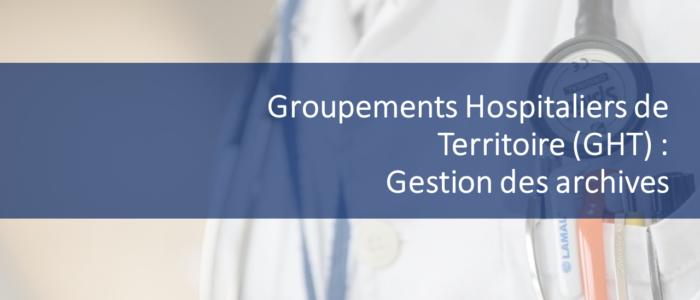 Groupements Hospitaliers de Territoire (GHT)